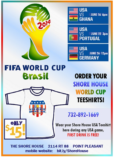 ShoreHouse 1- WorldCup Teeshirt Poster 5-28-2014 ---